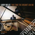 This time the dream's on cd musicale di Willis Larry