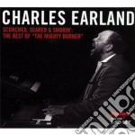 Scorched,seared & smokin cd musicale di Charles earland (3 c