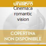 Cinema:a romantic vision cd musicale di Dori Caymmi