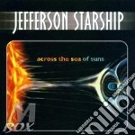 ACROSS THE SEA OF SUNS cd musicale di JEFFERSON STARSHIP (2CD)