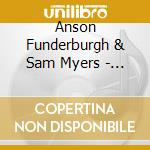 That's what they want - funderburgh anson myers sam cd musicale di Anson funderburgh & sam myers