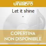 Let it shine - cd musicale di Roscoe Shelton