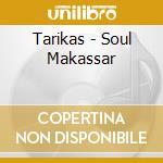 Soul makassar cd musicale di Tarika