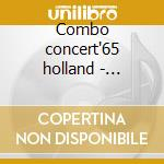 Combo concert'65 holland - orbison roy cd musicale di Roy Orbison