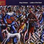 LADIES OF THE ROAD (2CD) cd musicale di Crimson King