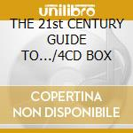 THE 21st CENTURY GUIDE TO.../4CD BOX cd musicale di KING CRIMSON