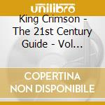 THE 21st CENTURY GUIDE VOL.2/4CDBOX cd musicale di KING CRIMSON
