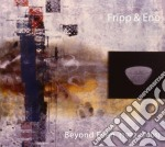 BEYOND EVEN(1992-2006) LTD.ED cd musicale di FRIPP & ENO
