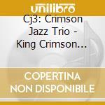 KC SONGBOOK:VOL 2                         cd musicale di CJ3: CRIMSON JAZZ TR