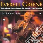 My foolish heart - cd musicale di Greene Everett
