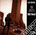Wet streets - cd musicale di Heid Bill