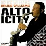 Bruce Williams - Altoicity cd musicale di Williams Bruce