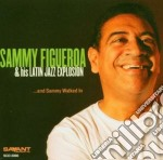 And sammy walked in cd musicale di Sammy Figueroa