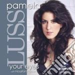 YOUR EYES cd musicale di PAMELA LUSS