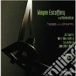 Hopes and dreams cd musicale di Wayne escoffery & ve