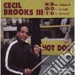Cecil Brooks III - Hot Dog cd musicale di BROOKSIII CECIL