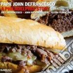 A philadelphia story cd musicale di Defrancesco papa john