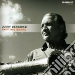 Shifting gears cd musicale di Jerry Bergonzi