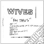 Roy tapes cd musicale di Wives