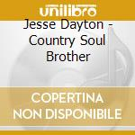 COUNTRY SOUL BROTHER cd musicale di DAYTON JESSE (THE BANDIT)