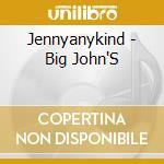 Big john's - cd musicale di Jennyanykind