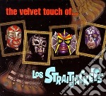 The velvet touch of... cd musicale di Straitjackets Los