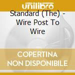 Wire post to wire cd musicale di Standard The