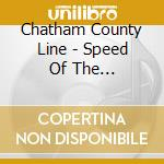 SPEED OF THE WHIPPOORWILL cd musicale di CHATHAM COUNTY LINE