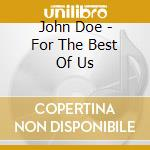 FOR THE BEST OF US cd musicale di John Doe
