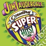 COUNTRY SUPER HITS VOL.1 cd musicale di Jim Lauderdale