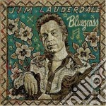 BLUEGRASS                                 cd musicale di Jim Lauderdale