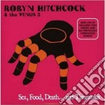 Robyn Hitchcock & The Egyptians - Sex, Food, Death...and Tarantulas cd musicale di Robyn & t Hitchcock