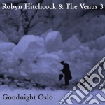 Robyn Hitchcock - Goodnight Oslo cd musicale di Robyn Hitchcock