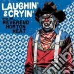(LP VINILE) LAUGHIN' & CRYIN'                         lp vinile di Reverend horton heat