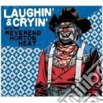 LAUGHIN' & CRYIN'                         cd musicale di REVEREND HORTON HEAT