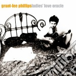 Grant-Lee Phillips - Ladies Love Oracle cd musicale di PHILLIPS GRANT LEE