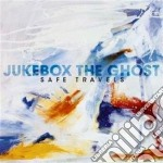Jukebox The Ghost - Safe Travels cd musicale di Jukebox the ghost