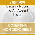 NOTES TO AN ABSENT LOVER cd musicale di BARZIN