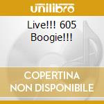 LIVE!!! 605 BOOGIE!!!                     cd musicale di TAYLOR GENE B.BAND