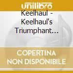KEELHAUL'S TRIUMPHANT RETURN              cd musicale di KEELHAUL