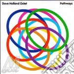 PATHWAYS                                  cd musicale di DAVE HOLLAND OCTET