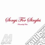 Songs for singles cd musicale di TORCHE