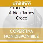 ADRIAN JAMES CROCE cd musicale di CROCE ADRIAN