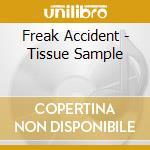 TISSUE SAMPLE                             cd musicale di Accident Freak