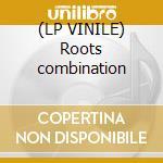 (LP VINILE) Roots combination lp vinile