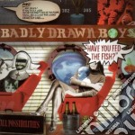 HAVE YOU FEED THE FISH? cd musicale di BADLY DRAWN BOY