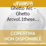 SERIOUS TIMES cd musicale di v/a GHETTO ARC prese