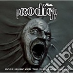 MORE MUSIC FOR THE JILTED G. cd musicale di PRODIGY