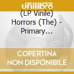 (LP VINILE) PRIMARY COLOURS lp vinile di HORRORS
