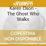 Karen Elson - The Ghost Who Walks cd musicale di Karen Elson